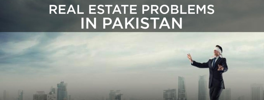 Real Estate Problems in Pakistan