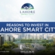 Reasons to Invest in Lahore Smart City