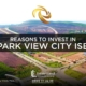 Reasons to Invest in Park View City