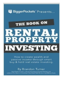 The Book On Rental Property Investing: How To Create Wealth And Passive Income Through Intelligent Buy & Hold Real Estate Investing!  By Brandon Turner