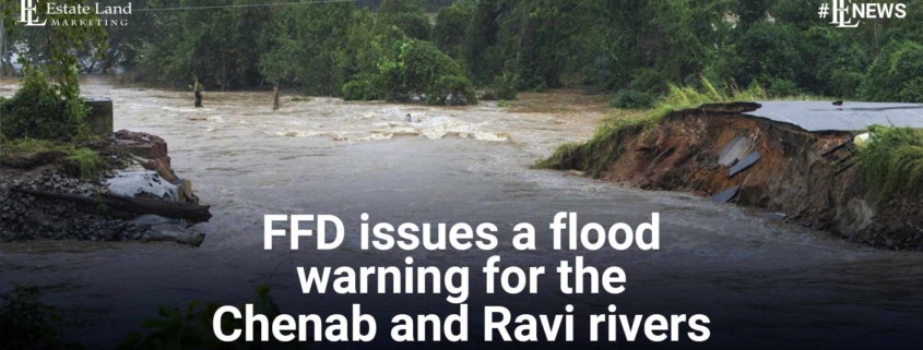 FFD issues a flood warning for the Chenab and Ravi rivers