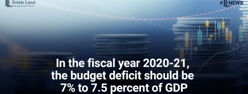 In the fiscal year 2020-21, the budget deficit should be 7 to 7.5 % of GDP