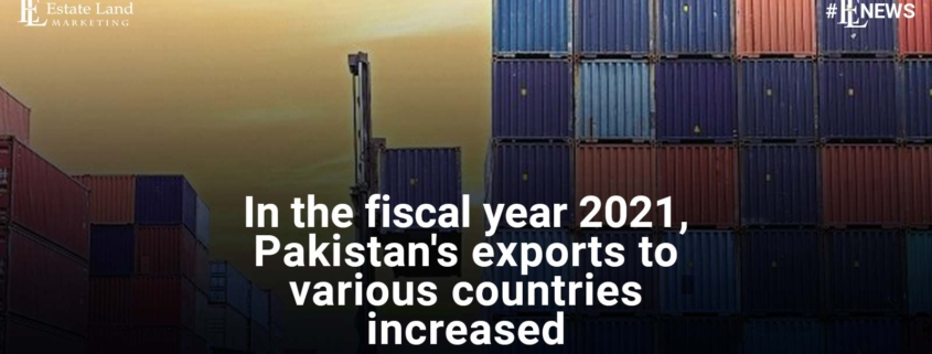 Pakistan's exports to various countries increased In the fiscal year 2021