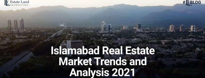 Islamabad Real Estate Market trends & Analysis in 2021
