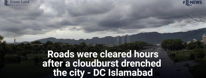 Roads are cleared hours after a cloudburst drenched the city - DC Islamabad