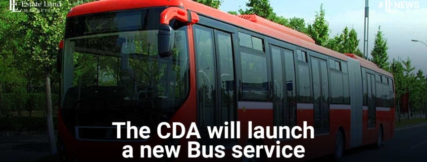 CDA will launch a new bus service For Islamabad Citizens