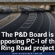The P&D Board is opposing PC-I of the Ring Road project