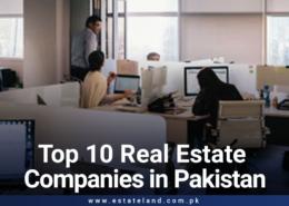 Top 10 Real Estate Companies in Pakistan