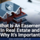 What Is an Easement in Real Estate and Why It's Important? Guide 2021