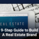 9 Step Guide to Build A Real Estate Brand