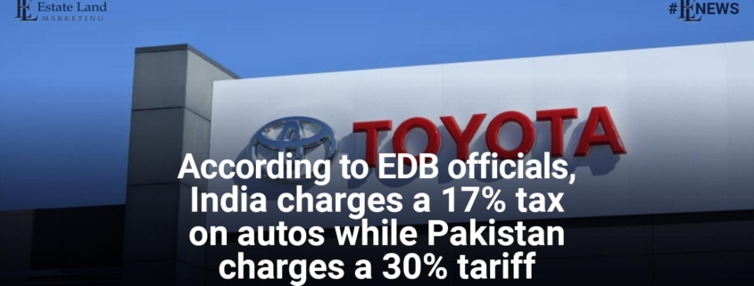 According to EDB officials, India charges a 17% tax on autos while Pakistan charges a 30% tariff