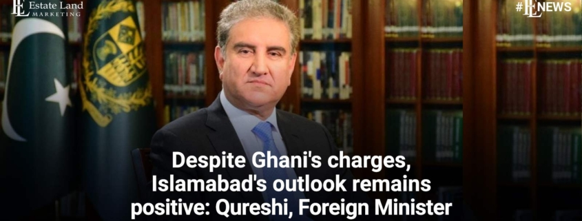 Despite Ghani's charges, the outlook of Islamabad remains positive : FM