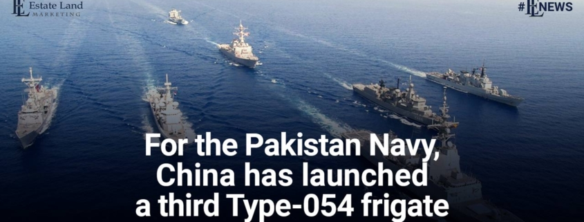 For the Pakistan Navy, China has launched a third Type-054 frigate