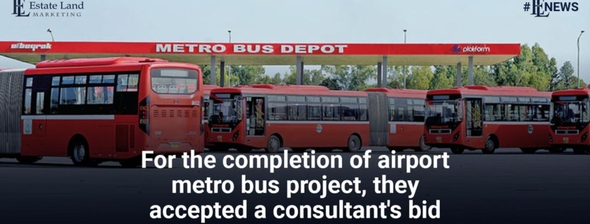 For the completion of airport metro bus project, they accepted a consultant's bid