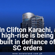 In Clifton Karachi, a high-rise is being built in defiance of SC orders