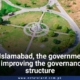 In Islamabad, the government is improving the governance structure