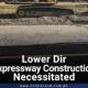 Lower Dir Expressway Construction Necessitated