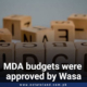 MDA budgets were approved by Wasa
