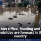 Met Office, flooding and landslides are forecast in the country
