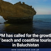 PM has called for the growth of beach and coastline tourism in Baluchistan