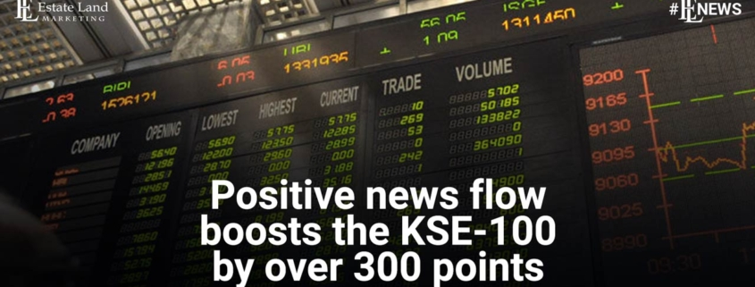 Positive news flow boosts the KSE-100 by over 300 points