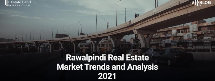 Rawalpindi Real Estate Market Trends and Analysis 2021