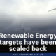 Renewable energy targets have been scaled back