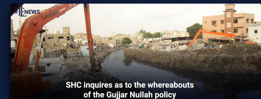SHC inquires as to the whereabouts of the Gujjar Nullah policy