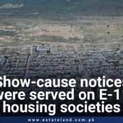Show-cause notices were served on E-11 housing societies