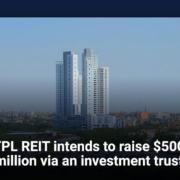 TPL REIT intends to raise $500 million via an investment trust