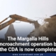 The Margalla Hills encroachment operation by the CDA is now complete