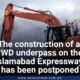 The construction of a PWD underpass on the Islamabad Expressway has been postponed