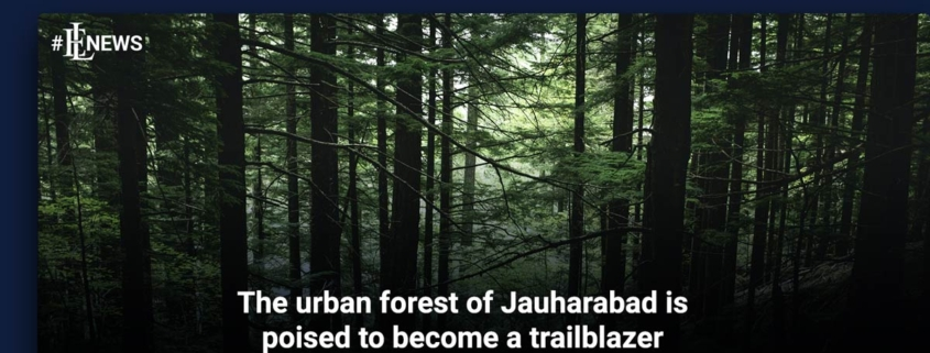 The urban forest of Jauharabad is poised to become a trailblazer