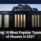 Top 10 Most Popular Types of Houses in 2021
