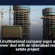 A multinational company signs a power deal with an Islamabad real estate project