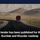 A tender has been published for the Kuchlak and Khuzdar roadway