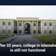 After 32 years, college in Islamabad is still not functional