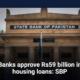 Banks approve Rs59 billion in housing loans: SBP
