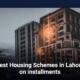 Best Housing Schemes in Lahore on Installments