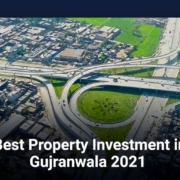 Best Property Investment in Gujranwala in 2021