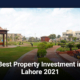 Best Property Investment in Lahore 2021