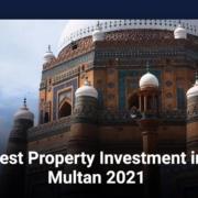 Best Property Investment in Multan 2021