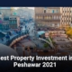 Best Property Investment in Peshawar in 2021