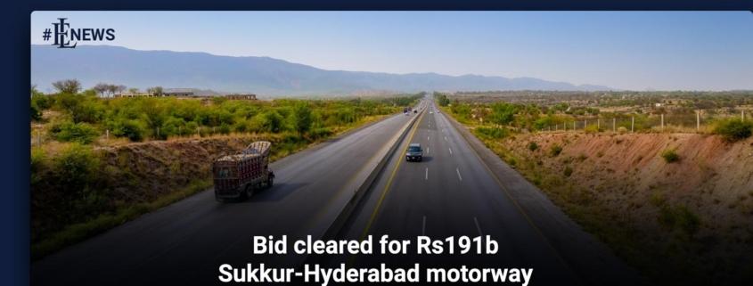 Bid cleared for Rs191b Sukkur-Hyderabad motorway