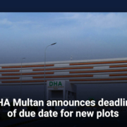 DHA Multan announces deadline of due date for new plots payments