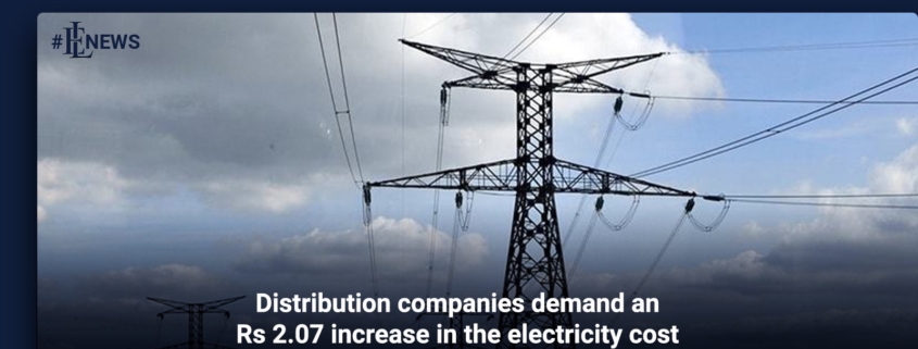 Distribution companies demand an Rs2.07 increase in the electricity cost
