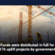 Funds were distributed in full for 176 uplift projects by government