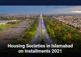 Housing Societies in Islamabad on Installments 2021