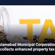 Islamabad Municipal Corporation collects enhanced property tax