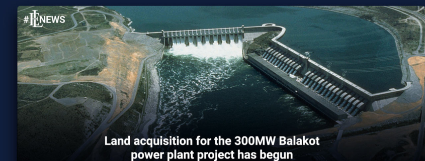 Land acquisition for the 300MW Balakot power plant project has begun